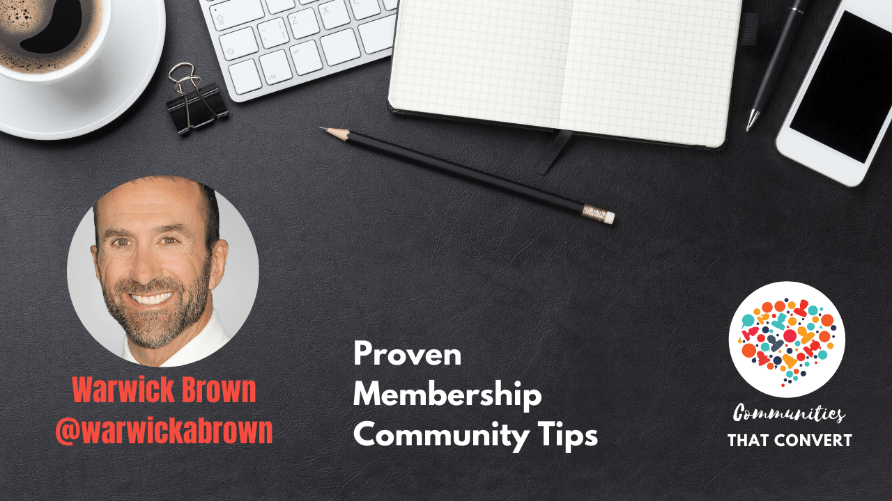 Warwick Brown shares his secrets to run a membership group